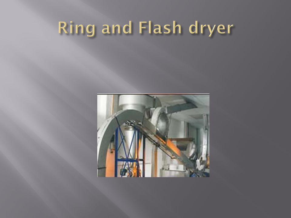 Ring and Flash dryer