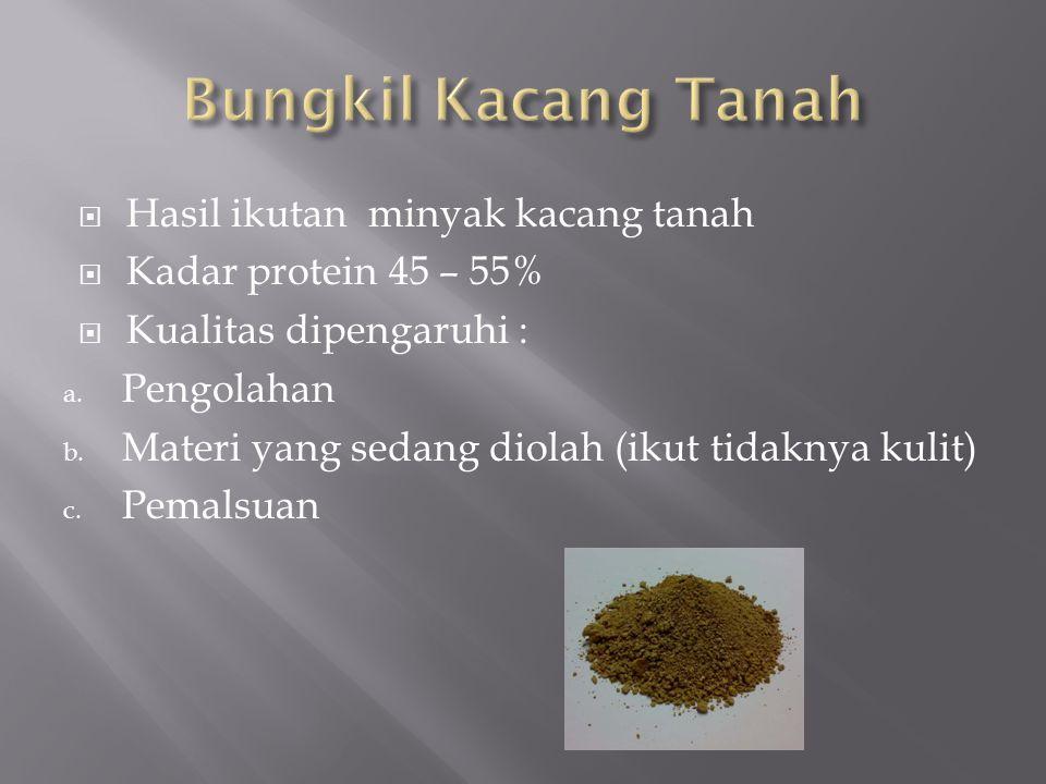 Bungkil Kacang Tanah Hasil ikutan minyak kacang tanah