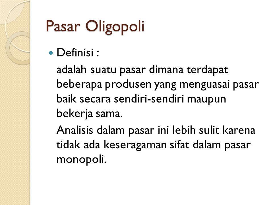 Pasar Oligopoli Definisi :