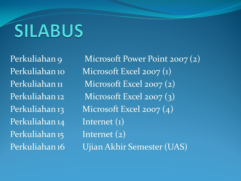 SILABUS Perkuliahan 9 Microsoft Power Point 2007 (2)