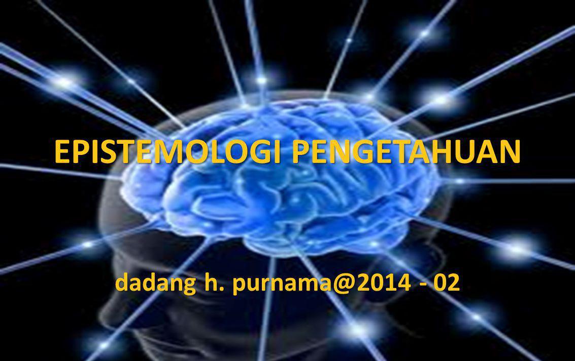 EPISTEMOLOGI PENGETAHUAN