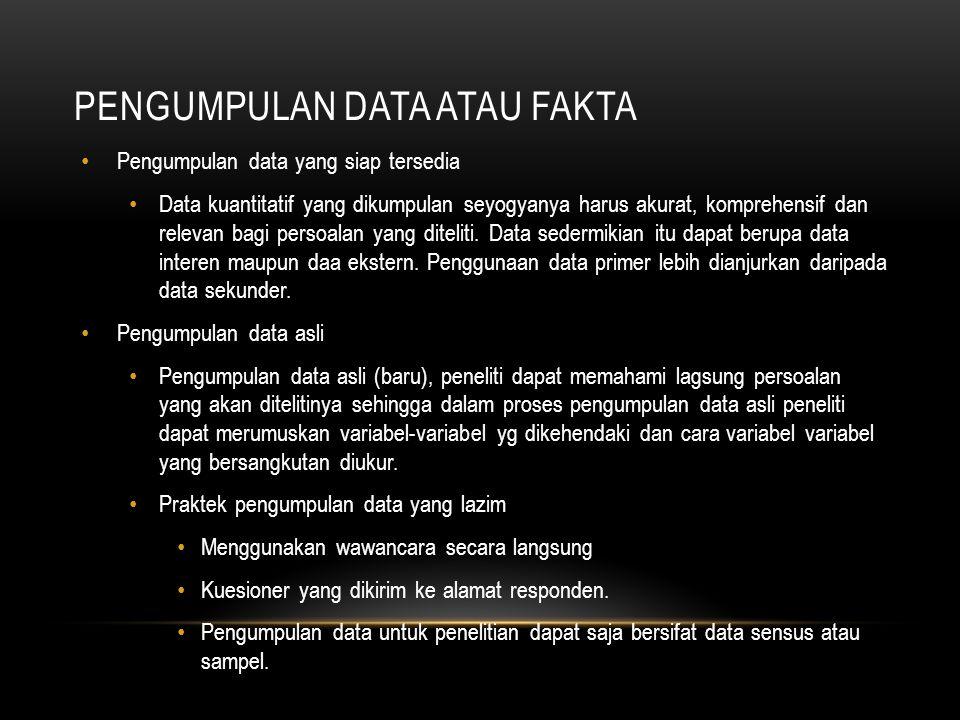 PENGUMPULAN DATA ATAU FAKTA