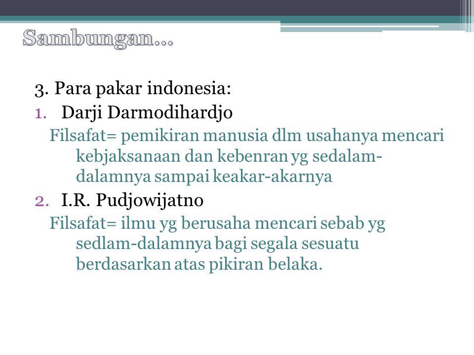 Sambungan… 3. Para pakar indonesia: Darji Darmodihardjo