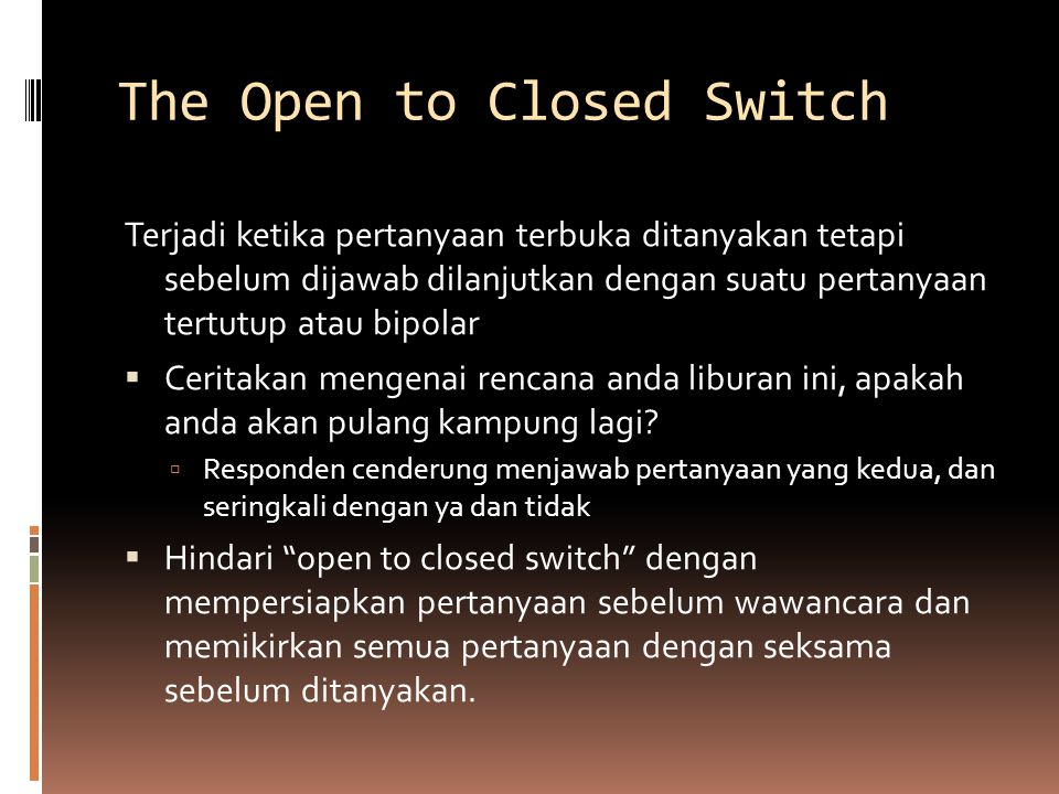 The Open to Closed Switch