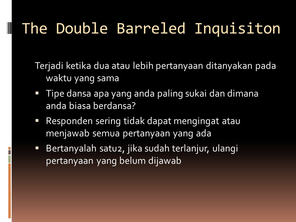 The Double Barreled Inquisiton