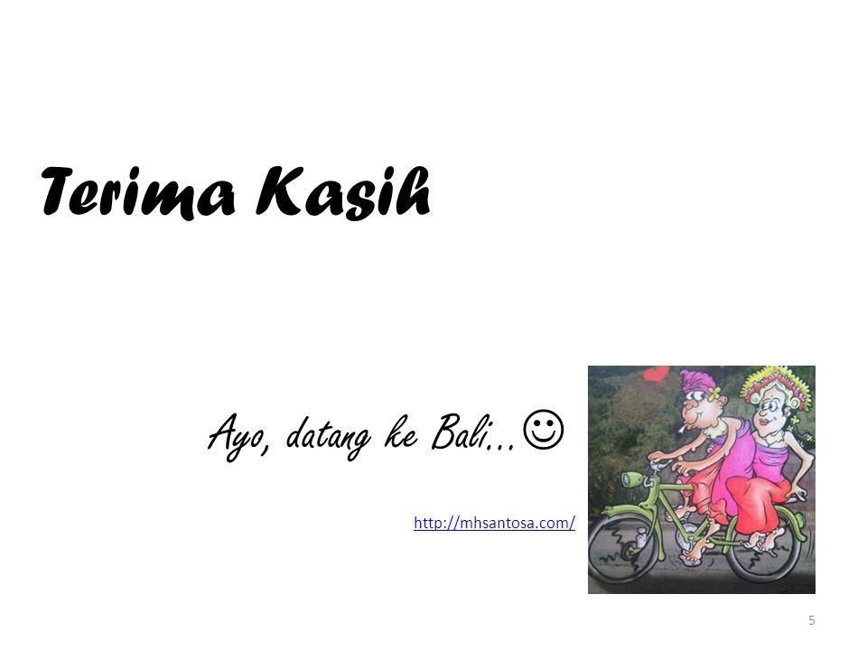 Terima Kasih Ayo, datang ke Bali… http://mhsantosa.com/