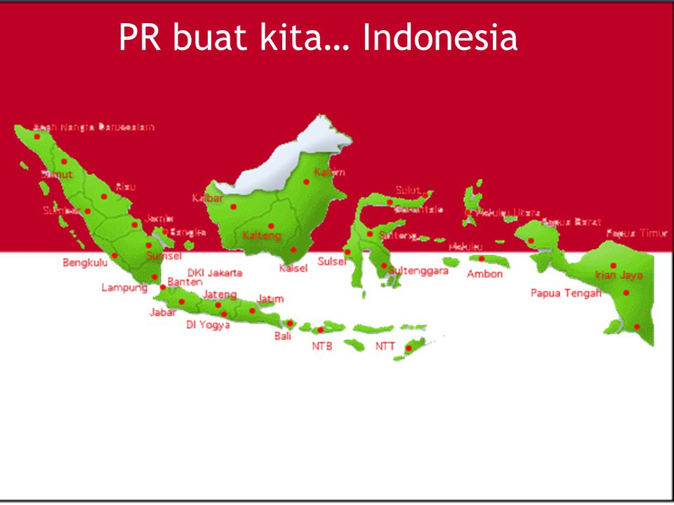 PR buat kita… Indonesia