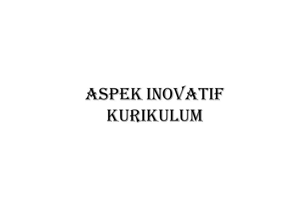 ASPEK INOVATIF KURIKULUM