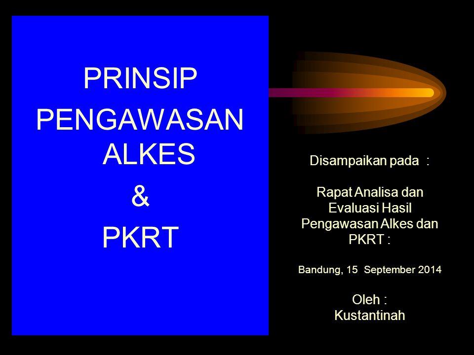 PRINSIP PENGAWASAN ALKES & PKRT