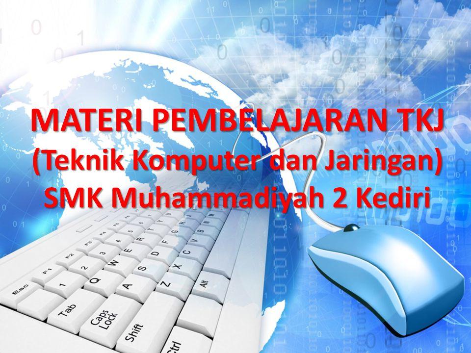 MATERI PEMBELAJARAN TKJ (Teknik Komputer dan Jaringan) SMK Muhammadiyah 2 Kediri