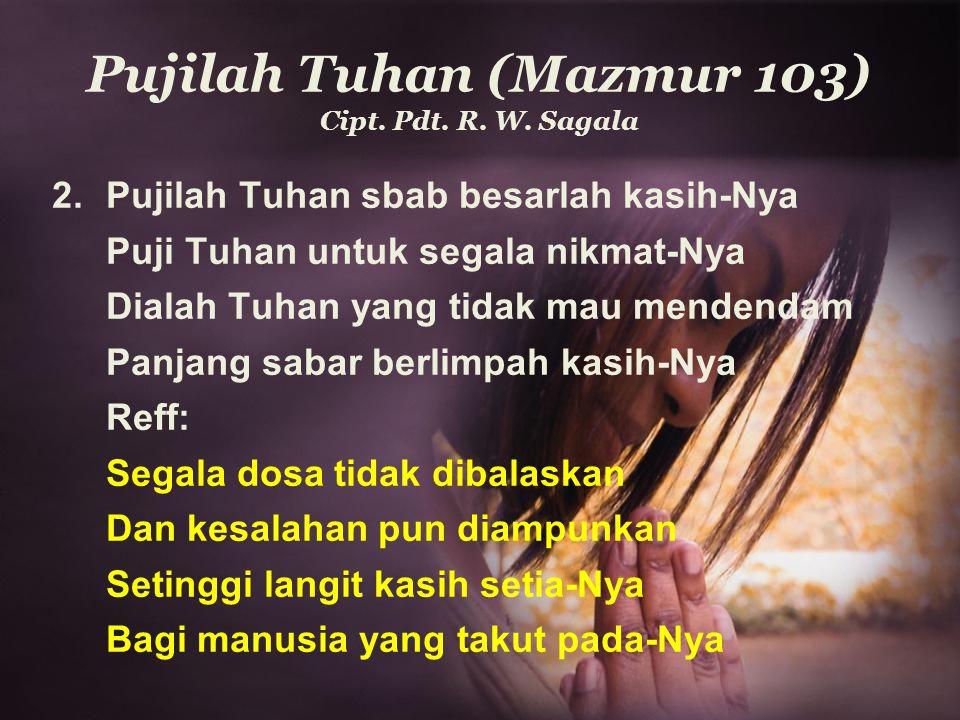 Pujilah Tuhan (Mazmur 103) Cipt. Pdt. R. W. Sagala