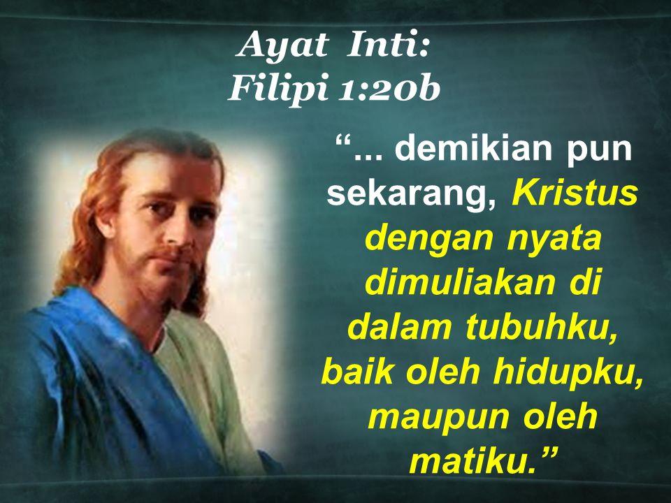 Ayat Inti: Filipi 1:20b