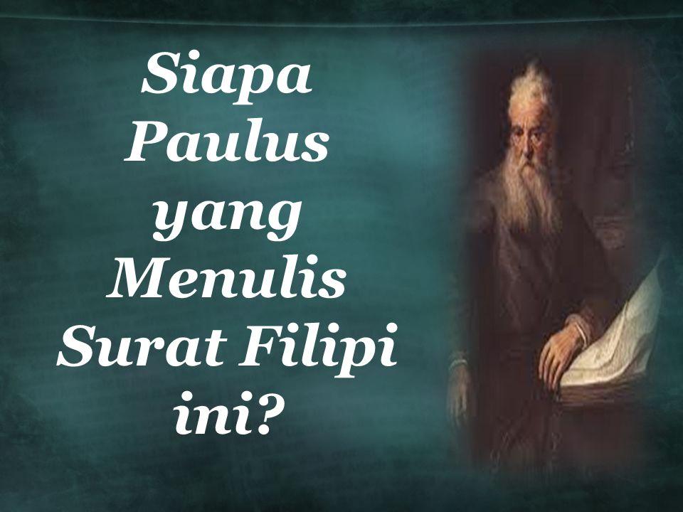 Siapa Paulus yang Menulis Surat Filipi ini