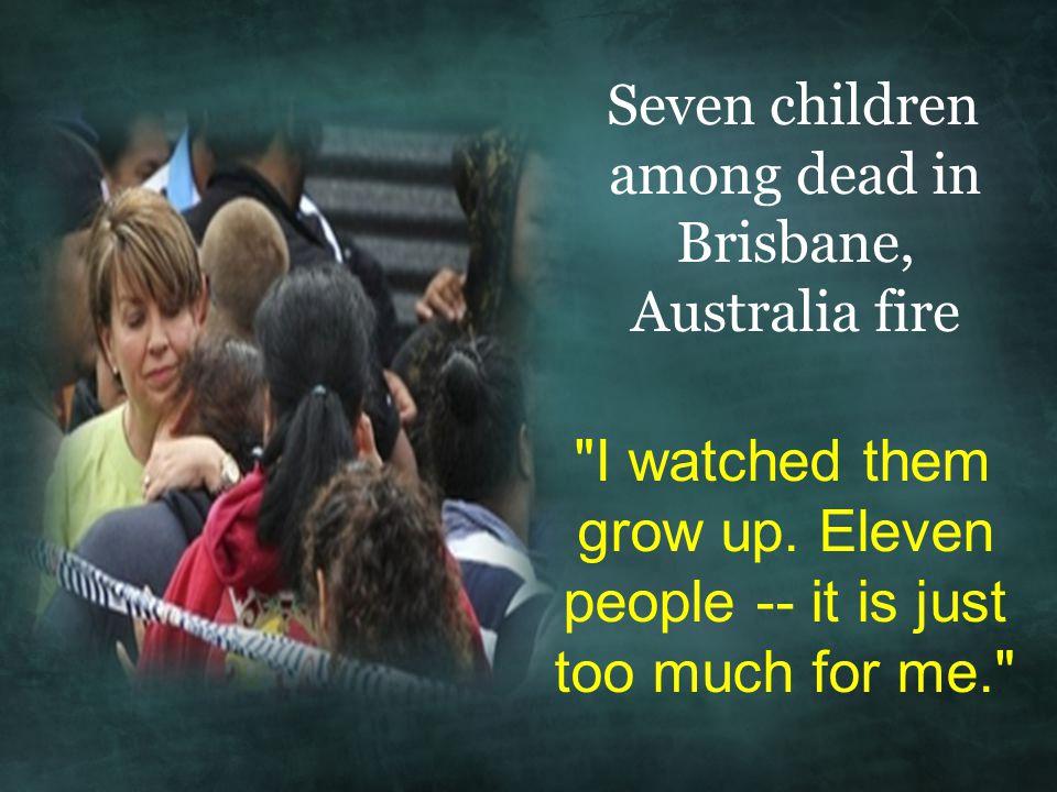 Seven children among dead in Brisbane, Australia fire