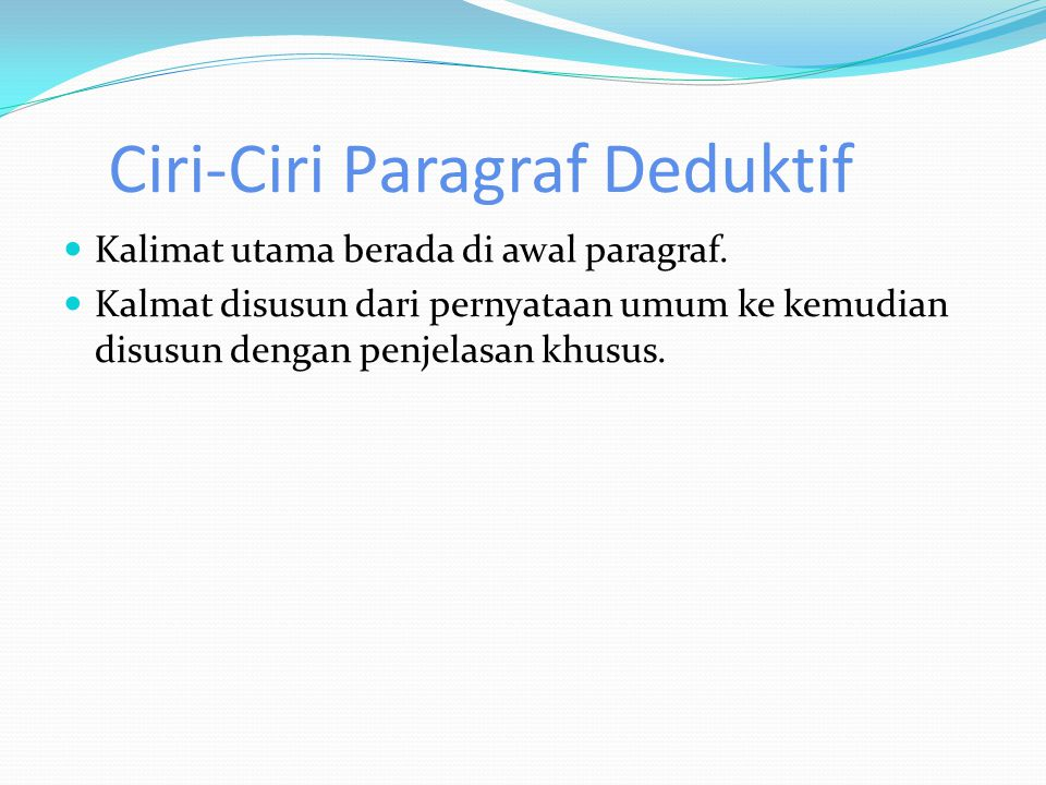 Ciri-Ciri Paragraf Deduktif