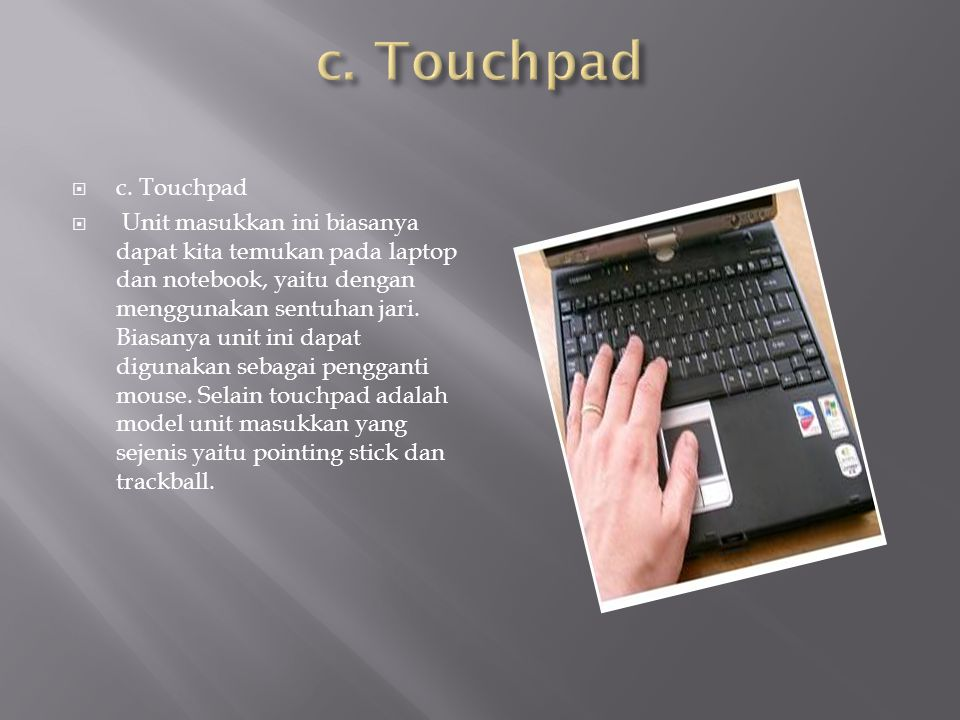 c. Touchpad c. Touchpad.