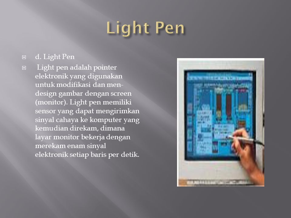 Light Pen d. Light Pen.