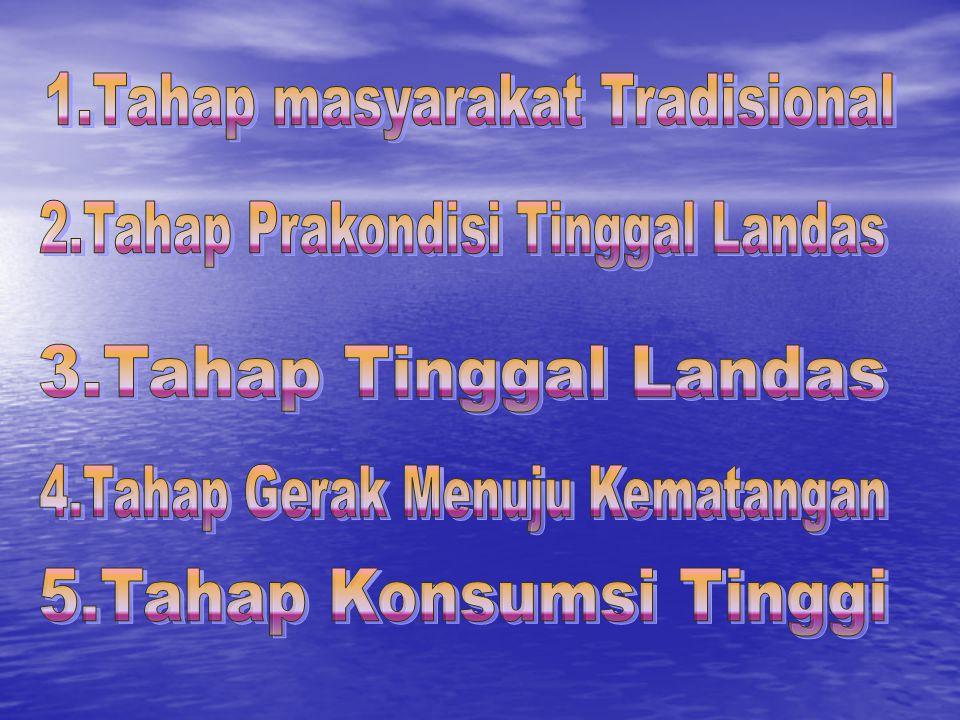1.Tahap masyarakat Tradisional