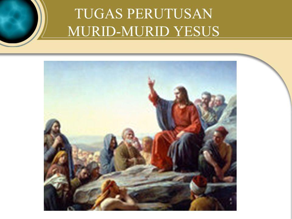 TUGAS PERUTUSAN MURID-MURID YESUS