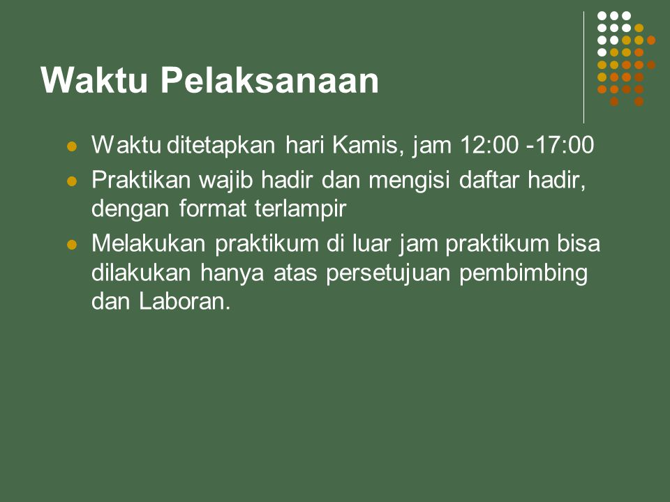 Waktu Pelaksanaan Waktu ditetapkan hari Kamis, jam 12:00 -17:00
