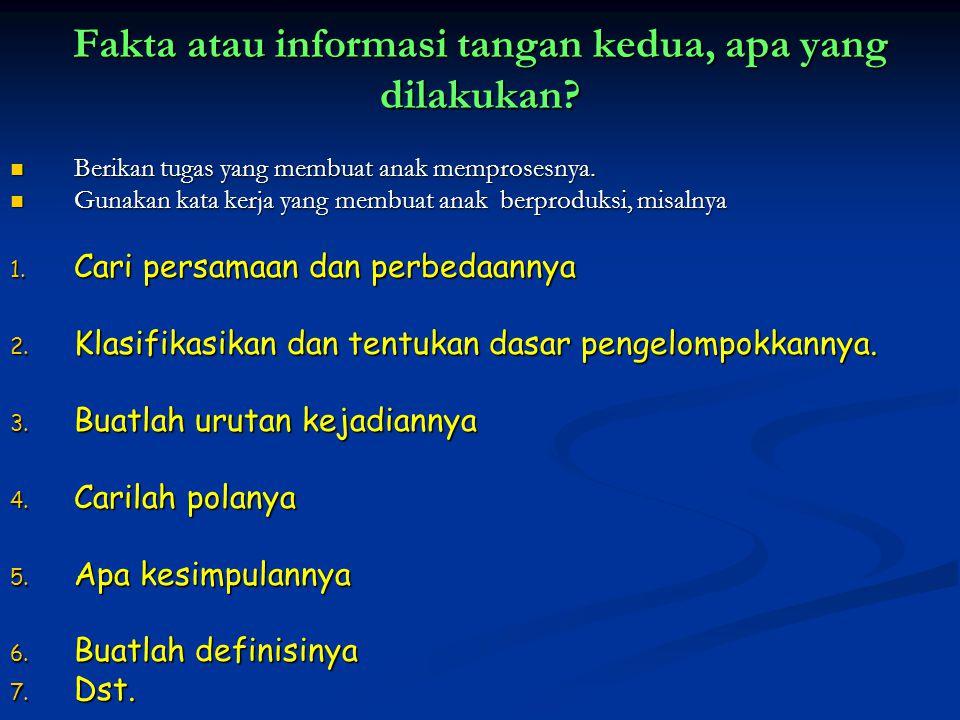 Fakta atau informasi tangan kedua, apa yang dilakukan