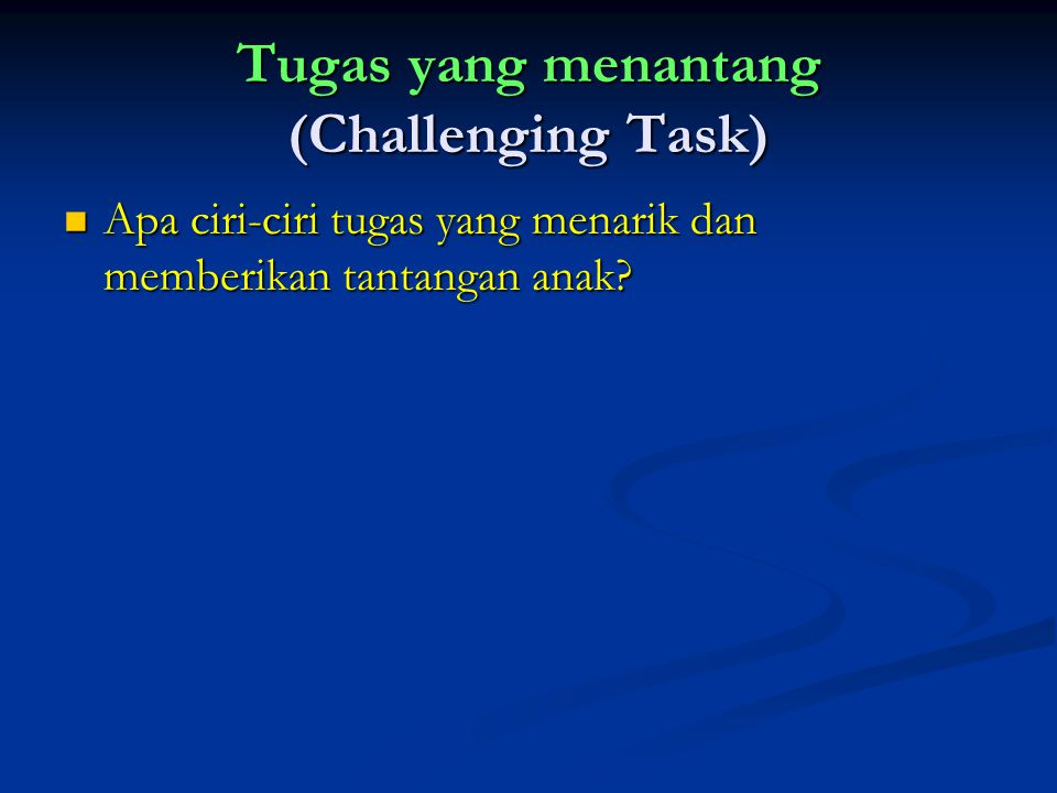 Tugas yang menantang (Challenging Task)