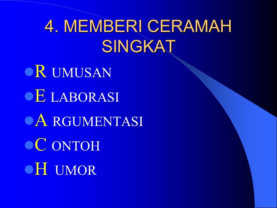 4. MEMBERI CERAMAH SINGKAT