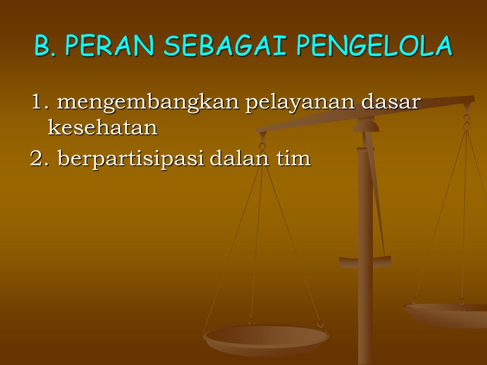 B. PERAN SEBAGAI PENGELOLA