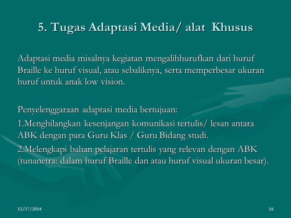 5. Tugas Adaptasi Media/ alat Khusus