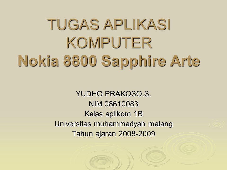 TUGAS APLIKASI KOMPUTER Nokia 8800 Sapphire Arte