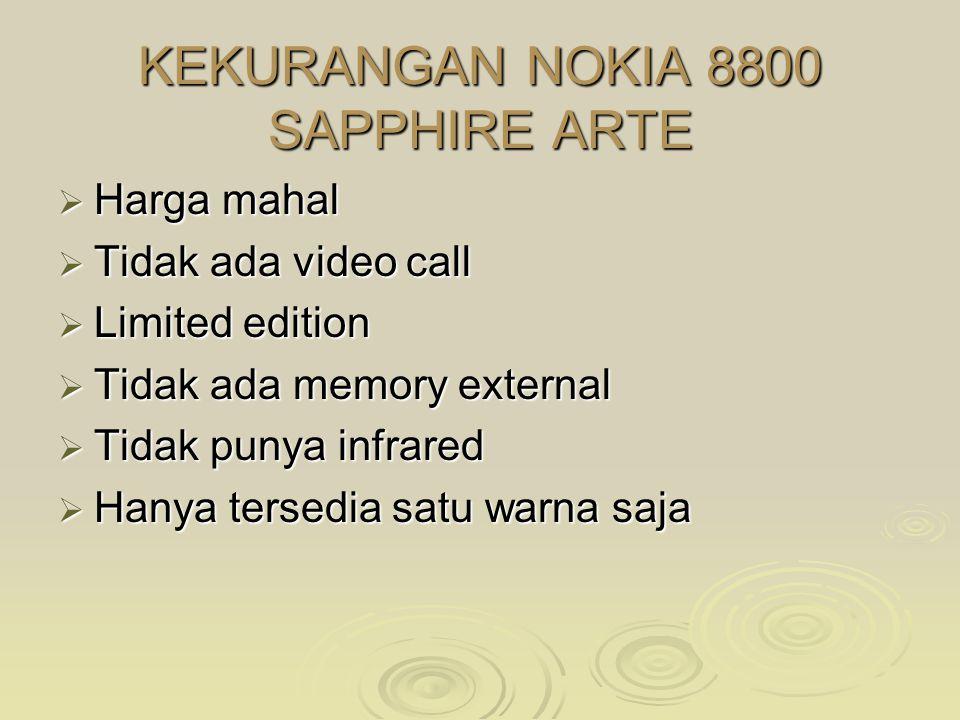 KEKURANGAN NOKIA 8800 SAPPHIRE ARTE
