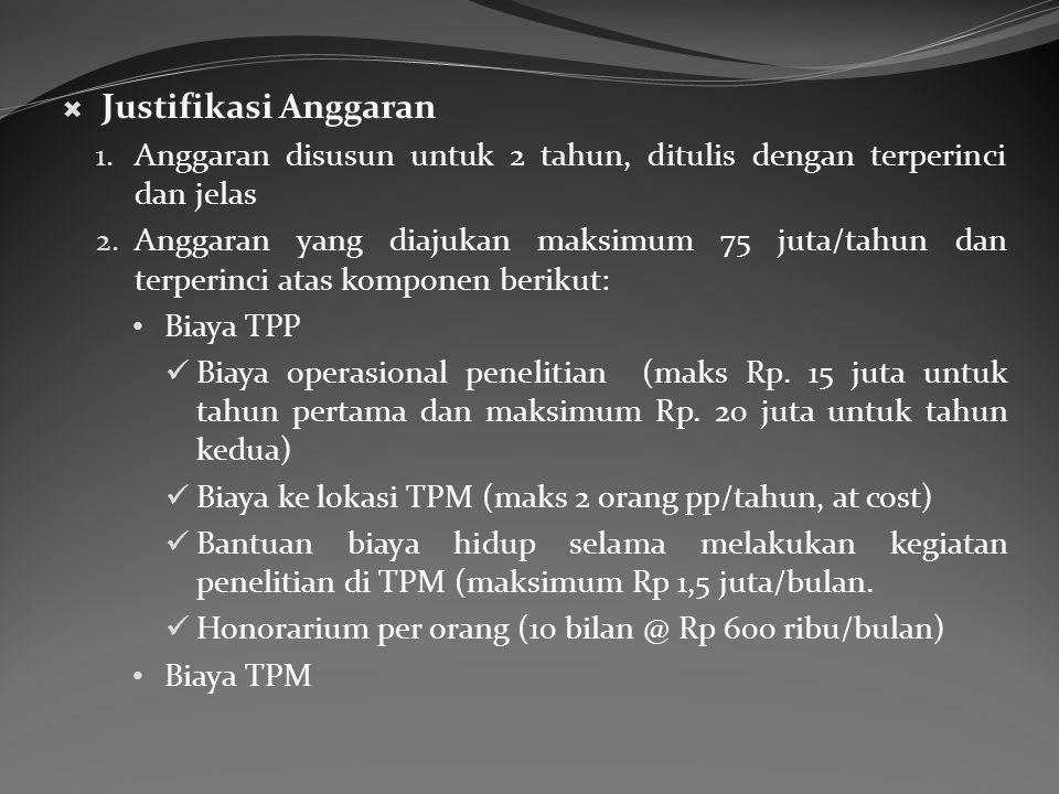 Justifikasi Anggaran Anggaran disusun untuk 2 tahun, ditulis dengan terperinci dan jelas.