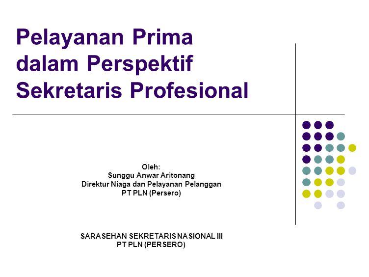 Pelayanan Prima dalam Perspektif Sekretaris Profesional