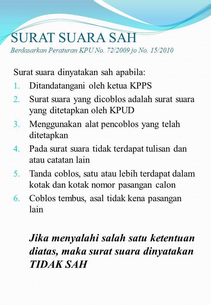 SURAT SUARA SAH Berdasarkan Peraturan KPU No. 72/2009 jo No. 15/2010