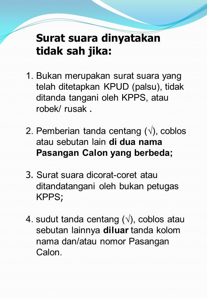 Surat suara dinyatakan tidak sah jika: