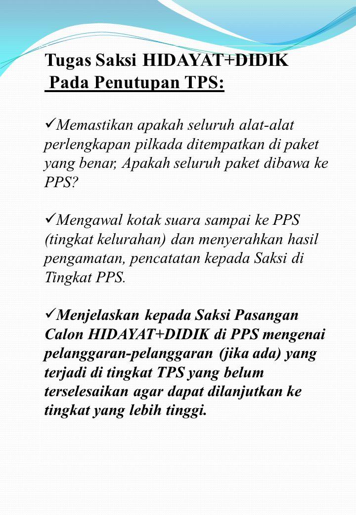 Tugas Saksi HIDAYAT+DIDIK Pada Penutupan TPS: