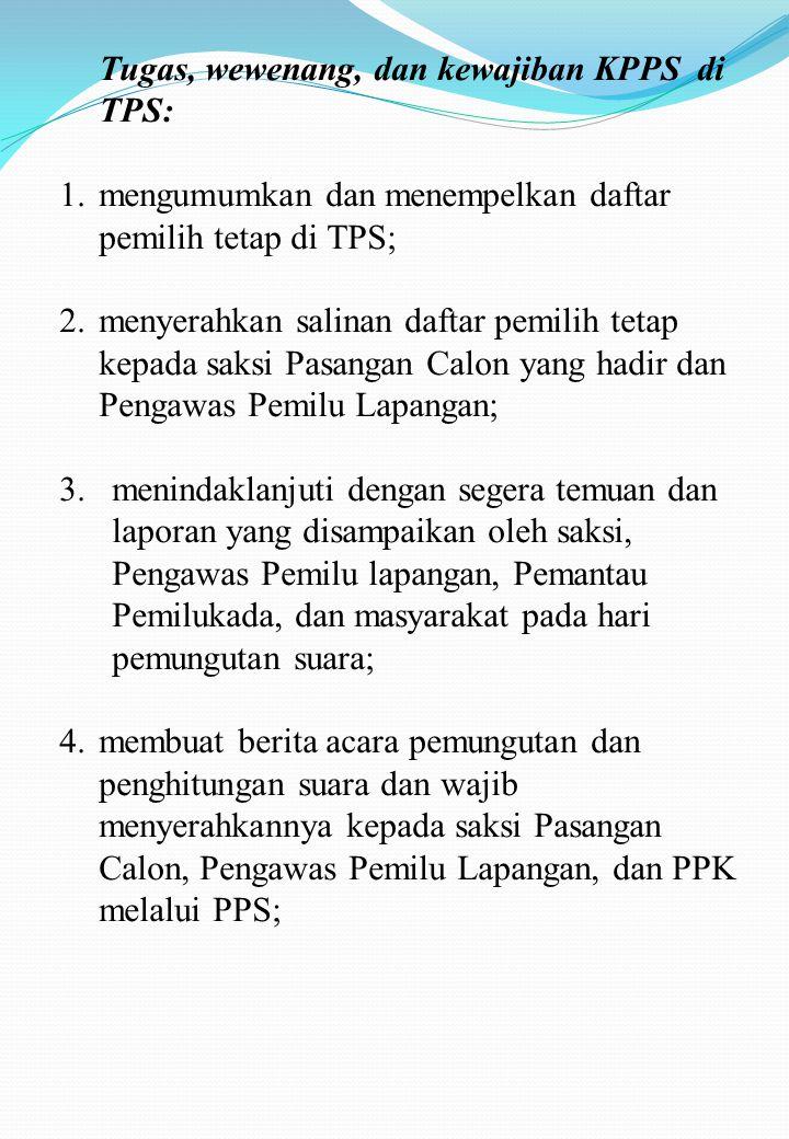 Tugas, wewenang, dan kewajiban KPPS di TPS: