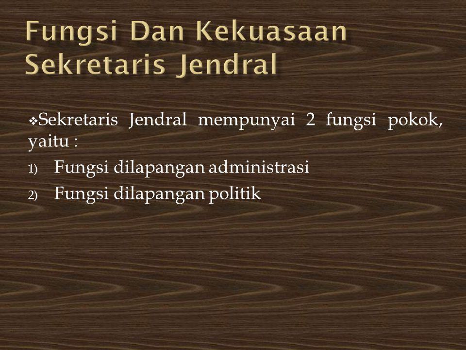 Fungsi Dan Kekuasaan Sekretaris Jendral