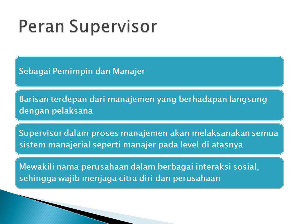 Peran Supervisor Sebagai Pemimpin dan Manajer