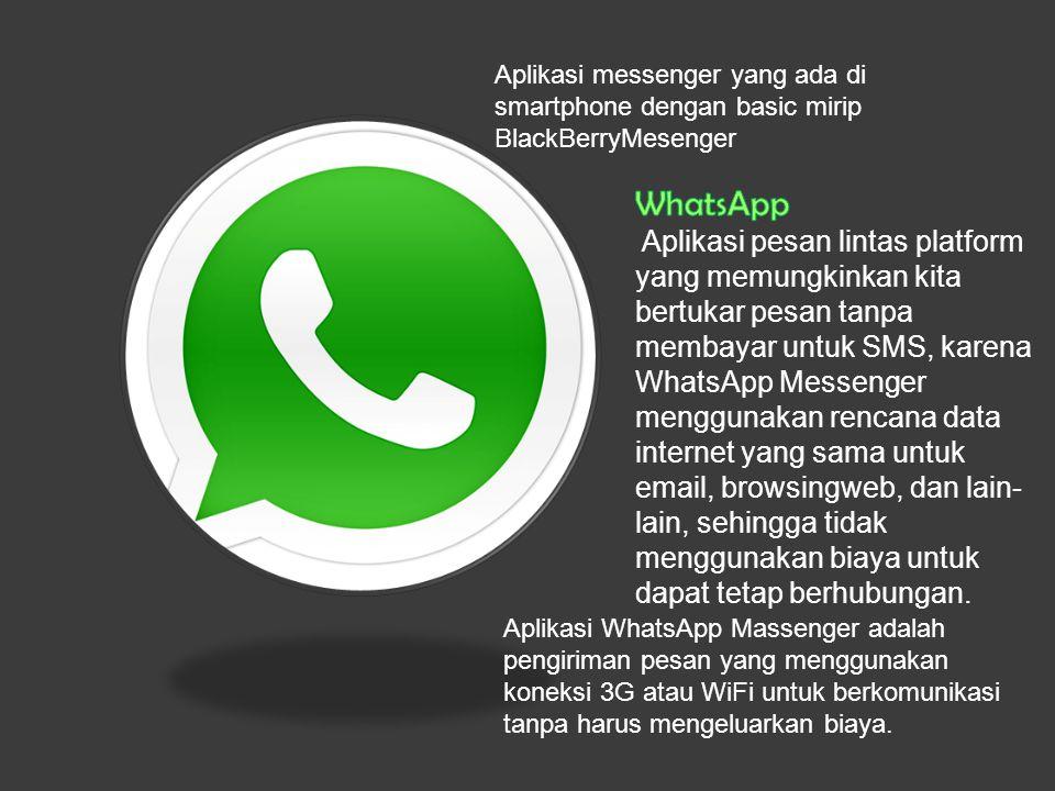 Aplikasi messenger yang ada di smartphone dengan basic mirip BlackBerryMesenger
