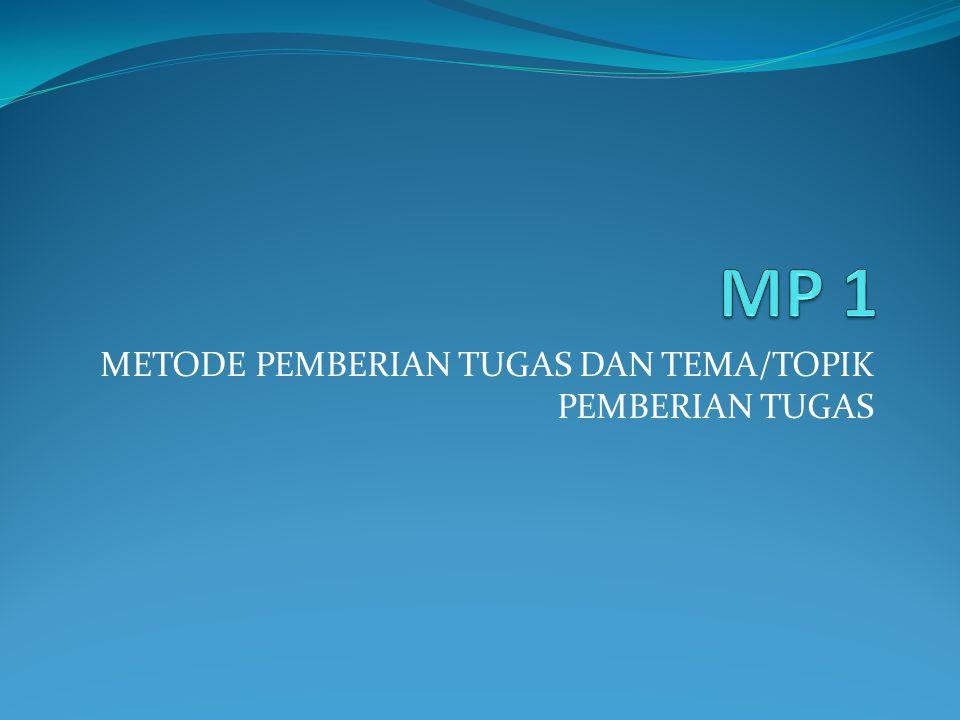 METODE PEMBERIAN TUGAS DAN TEMA/TOPIK PEMBERIAN TUGAS