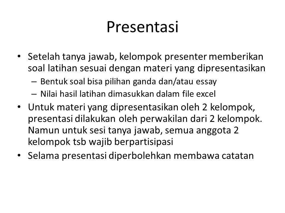Presentasi Setelah tanya jawab, kelompok presenter memberikan soal latihan sesuai dengan materi yang dipresentasikan.