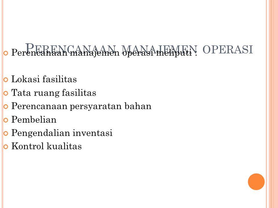 Perencanaan manajemen operasi