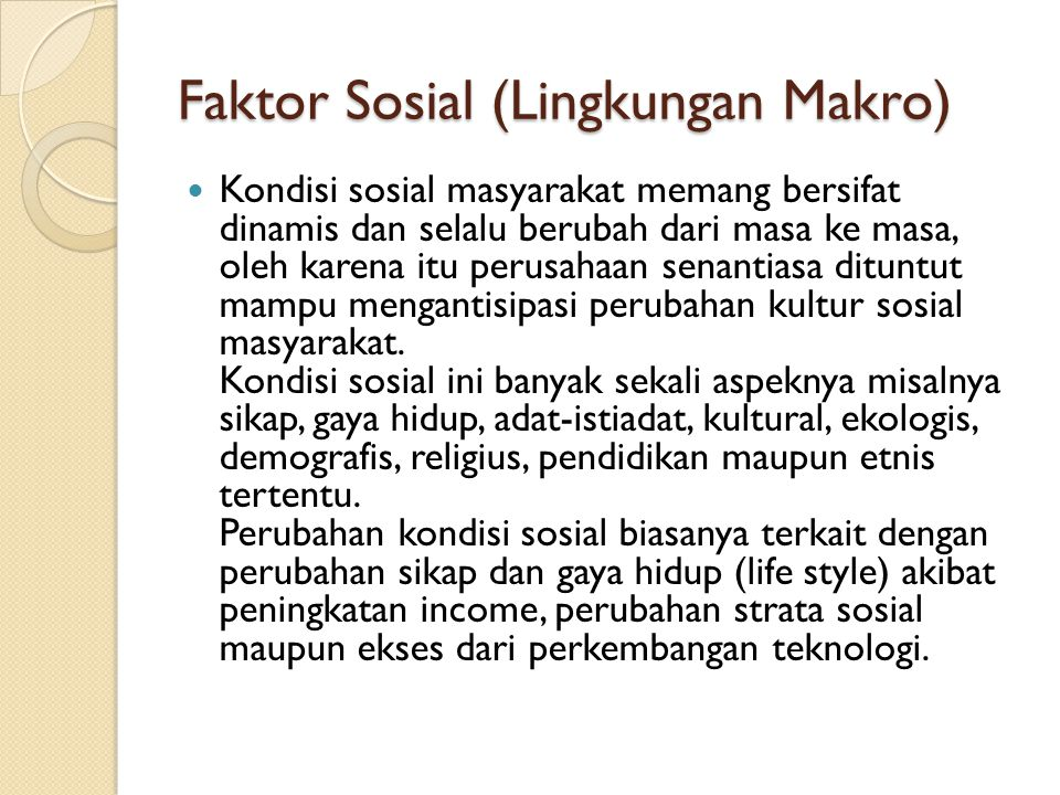 Faktor Sosial (Lingkungan Makro)