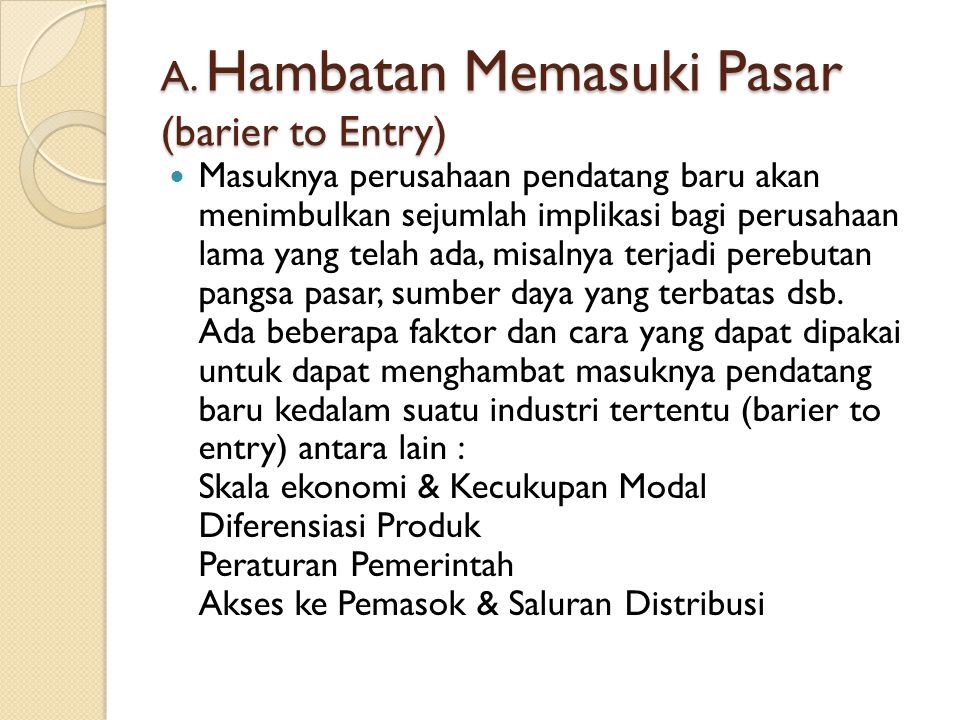 A. Hambatan Memasuki Pasar (barier to Entry)
