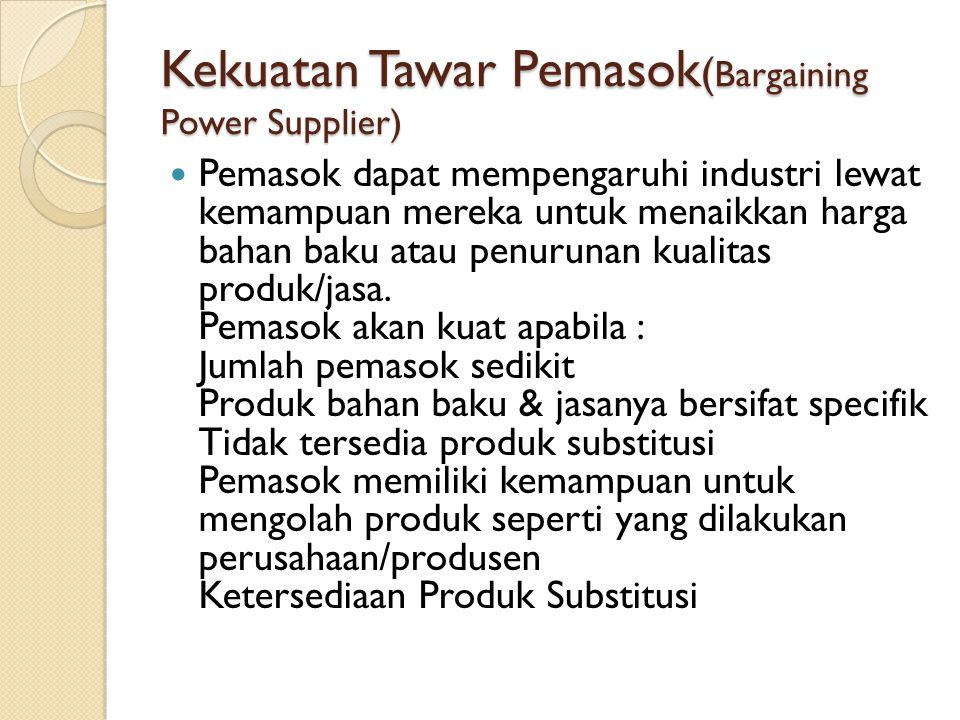 Kekuatan Tawar Pemasok(Bargaining Power Supplier)