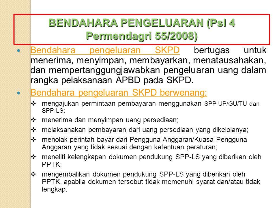 BENDAHARA PENGELUARAN (Psl 4 Permendagri 55/2008)