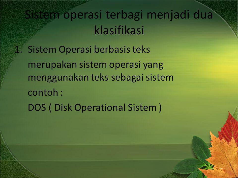 Sistem operasi terbagi menjadi dua klasifikasi