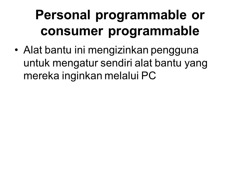 Personal programmable or consumer programmable