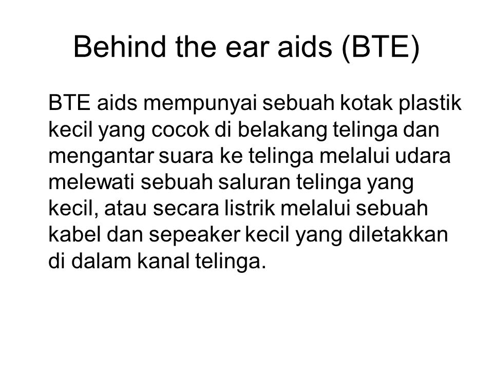 Behind the ear aids (BTE)